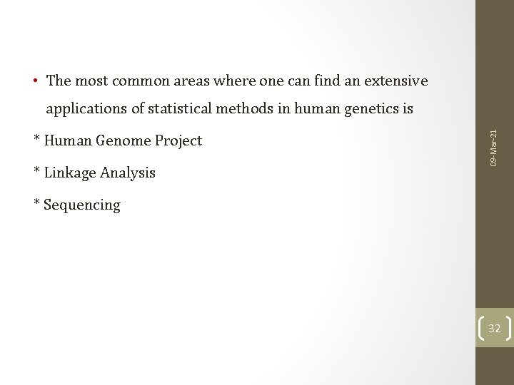• The most common areas where one can find an extensive * Human