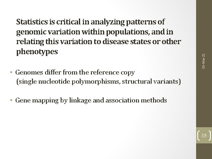 • Genomes differ from the reference copy (single nucleotide polymorphisms, structural variants) 09