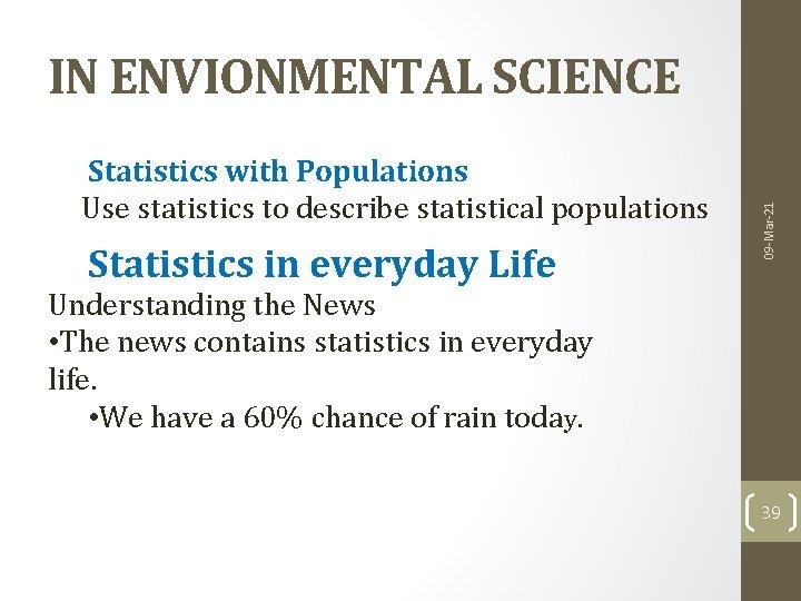 Statistics with Populations Use statistics to describe statistical populations Statistics in everyday Life 09