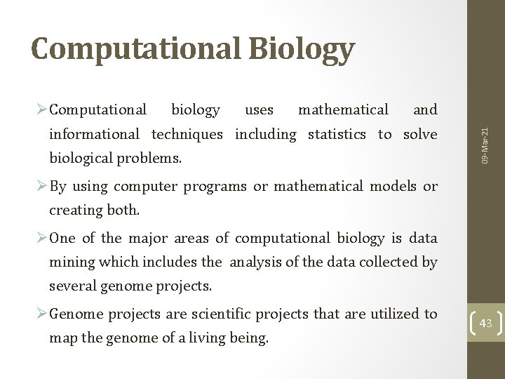 Computational Biology biology uses mathematical and informational techniques including statistics to solve biological problems.