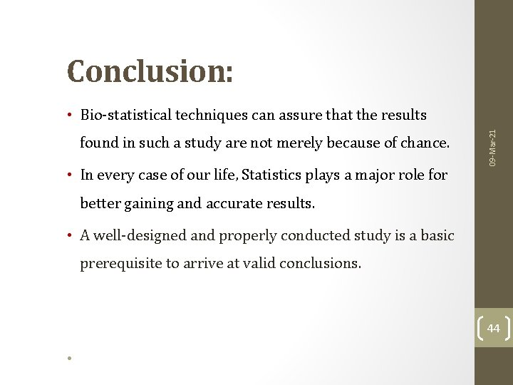 Conclusion: found in such a study are not merely because of chance. • In
