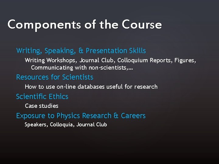 Components of the Course Writing, Speaking, & Presentation Skills Writing Workshops, Journal Club, Colloquium