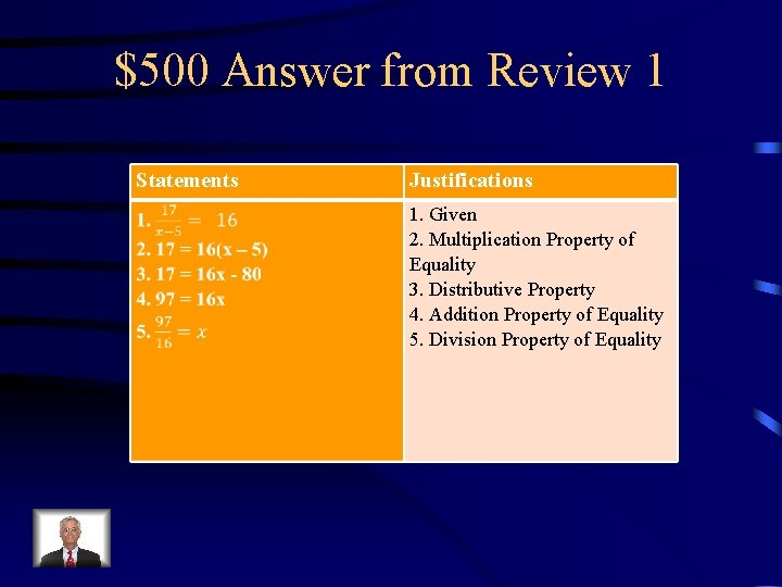 $500 Answer from Review 1 Statements Justifications 1. Given 2. Multiplication Property of Equality