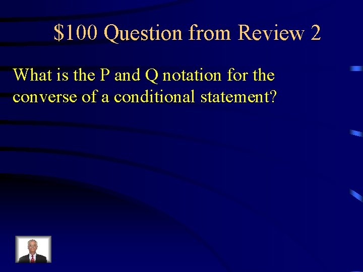 $100 Question from Review 2 What is the P and Q notation for the