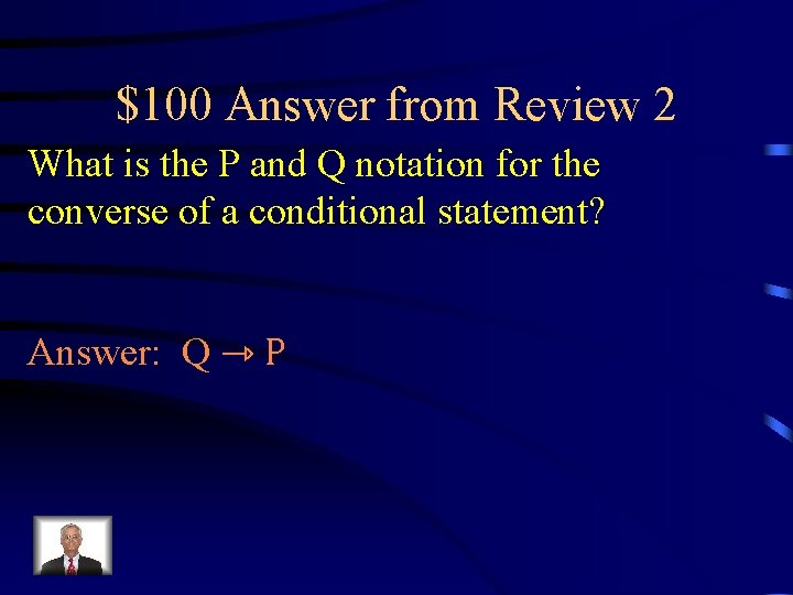 $100 Answer from Review 2 What is the P and Q notation for the