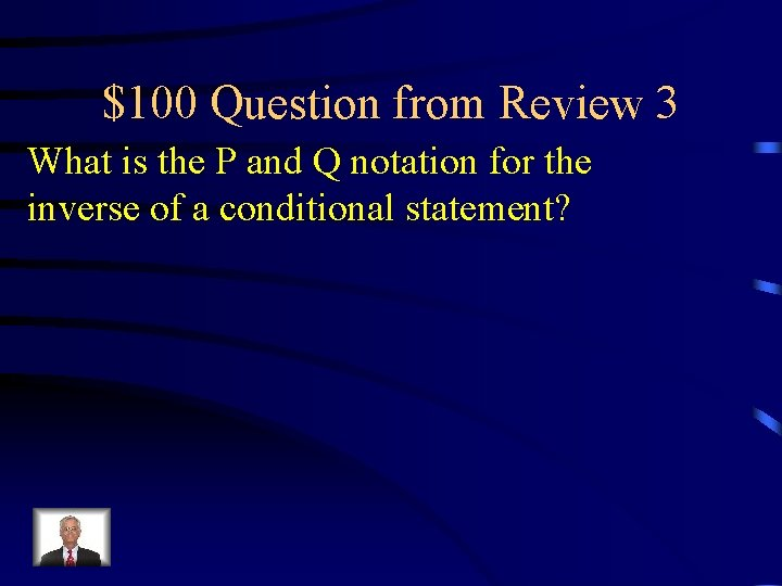 $100 Question from Review 3 What is the P and Q notation for the