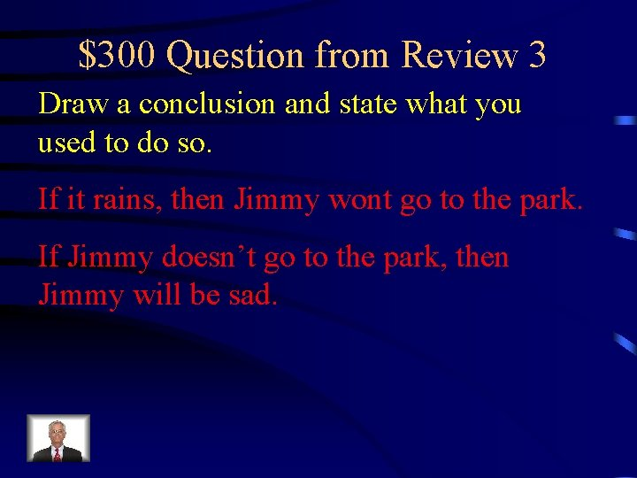 $300 Question from Review 3 Draw a conclusion and state what you used to
