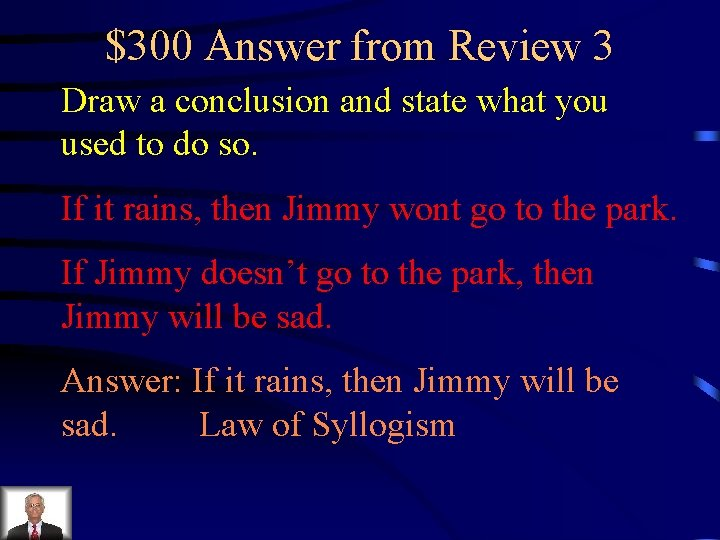 $300 Answer from Review 3 Draw a conclusion and state what you used to