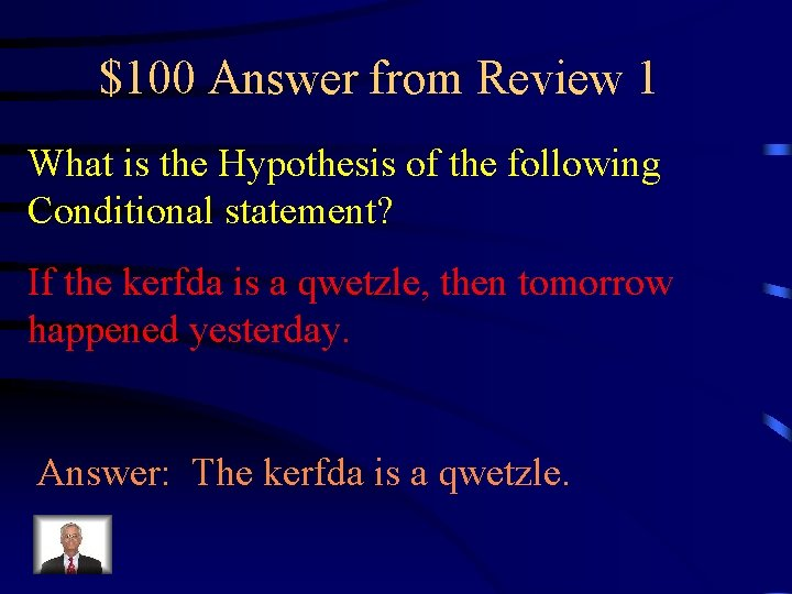 $100 Answer from Review 1 What is the Hypothesis of the following Conditional statement?