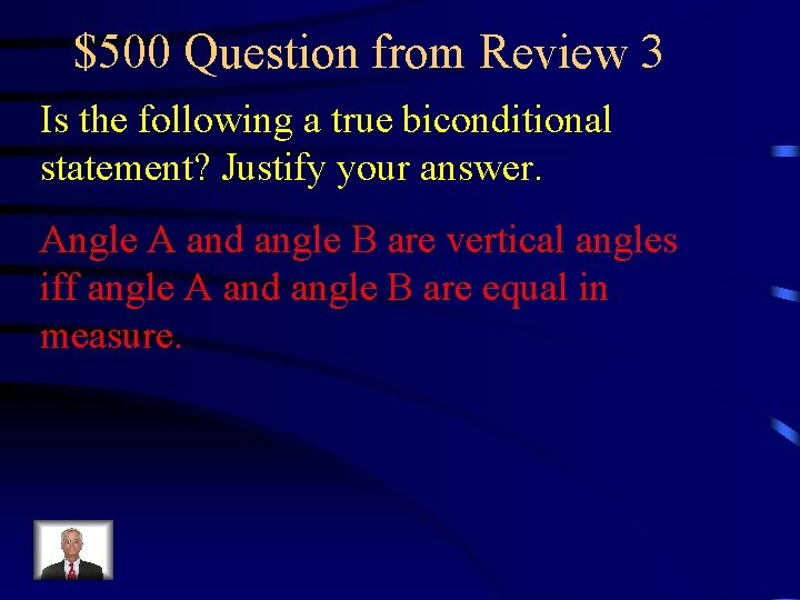 $500 Question from Review 3 Is the following a true biconditional statement? Justify your