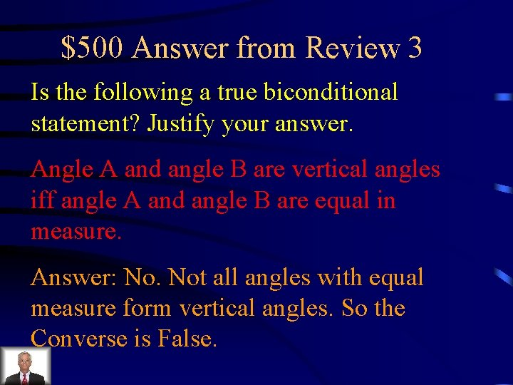 $500 Answer from Review 3 Is the following a true biconditional statement? Justify your