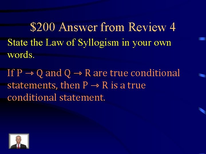 $200 Answer from Review 4 State the Law of Syllogism in your own words.