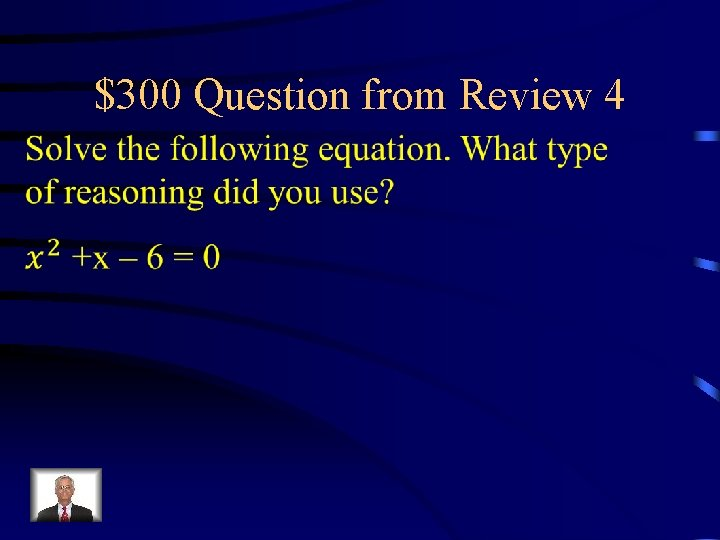 $300 Question from Review 4