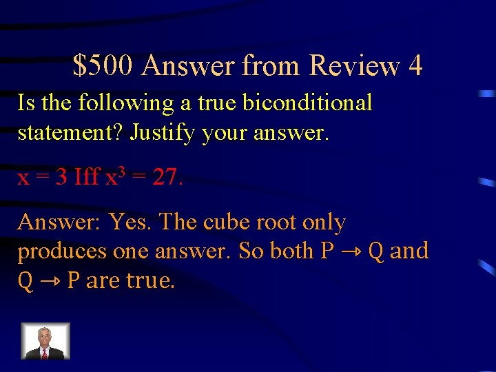 $500 Answer from Review 4 Is the following a true biconditional statement? Justify your