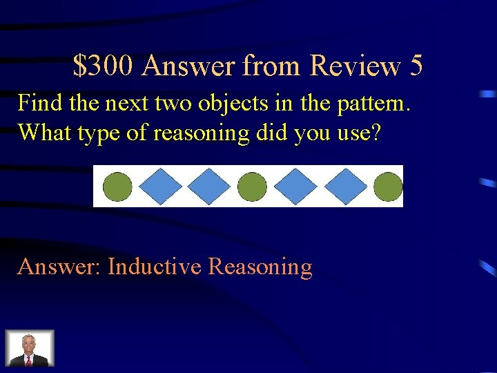 $300 Answer from Review 5 Find the next two objects in the pattern. What