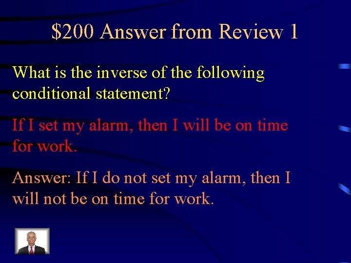 $200 Answer from Review 1 What is the inverse of the following conditional statement?