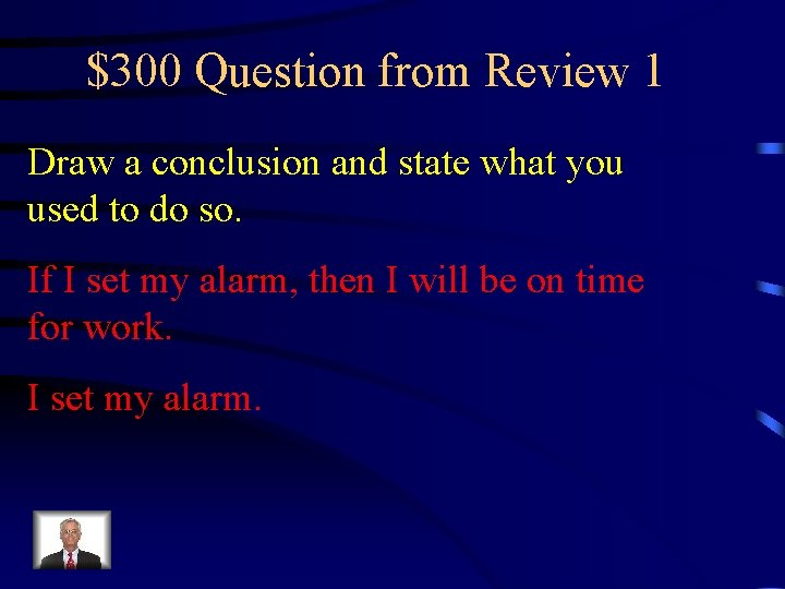 $300 Question from Review 1 Draw a conclusion and state what you used to