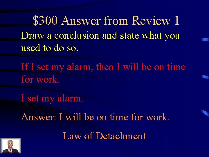 $300 Answer from Review 1 Draw a conclusion and state what you used to