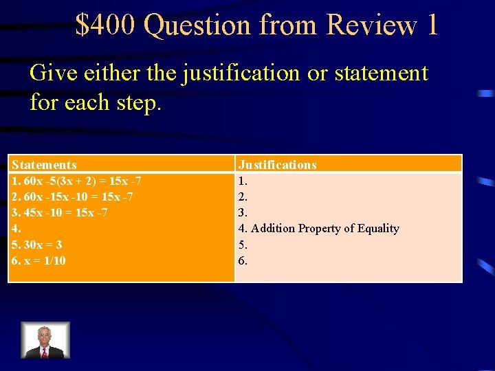 $400 Question from Review 1 Give either the justification or statement for each step.