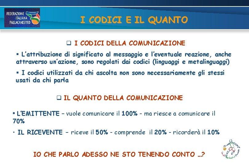 I CODICI E IL QUANTO q I CODICI DELLA COMUNICAZIONE § L'attribuzione di significato