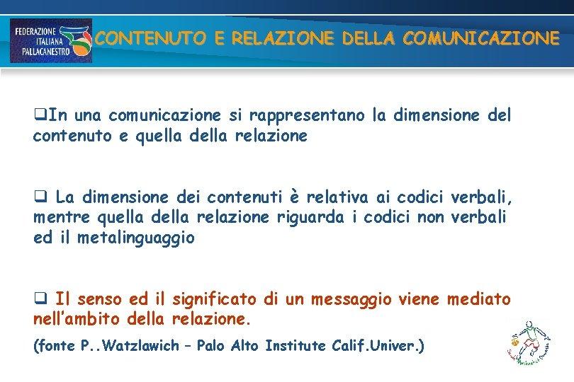 CONTENUTO E RELAZIONE DELLA COMUNICAZIONE q. In una comunicazione si rappresentano la dimensione del