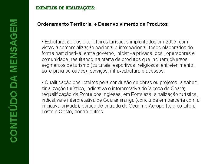 CONTEÚDO DA MENSAGEM CONTEÚDO 4 EXEMPLOS DE REALIZAÇÕES: Ordenamento Territorial e Desenvolvimento de Produtos