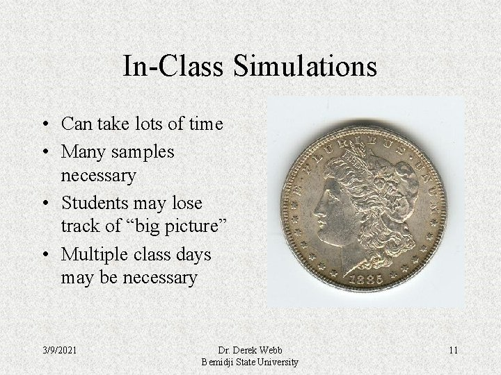 In-Class Simulations • Can take lots of time • Many samples necessary • Students