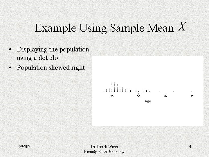 Example Using Sample Mean • Displaying the population using a dot plot • Population