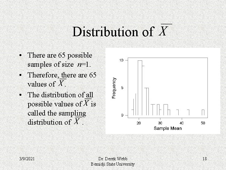Distribution of • There are 65 possible samples of size n=1. • Therefore, there