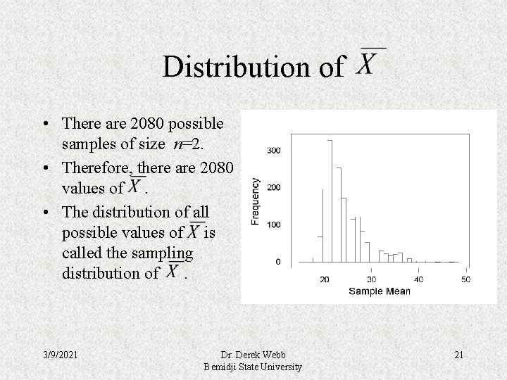 Distribution of • There are 2080 possible samples of size n=2. • Therefore, there