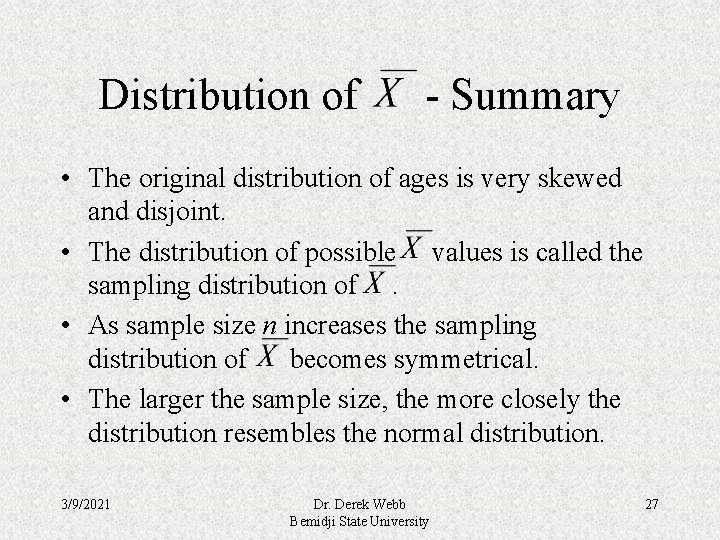 Distribution of - Summary • The original distribution of ages is very skewed and