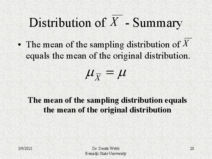 Distribution of - Summary • The mean of the sampling distribution of equals the