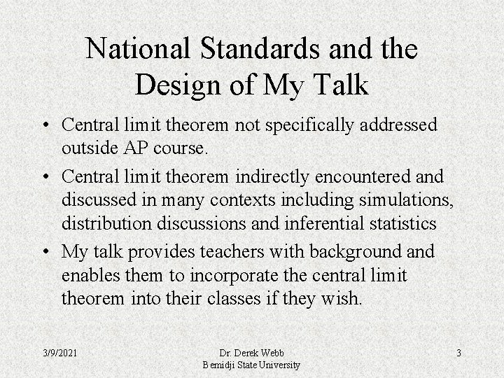 National Standards and the Design of My Talk • Central limit theorem not specifically