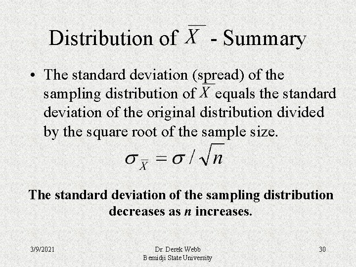 Distribution of - Summary • The standard deviation (spread) of the sampling distribution of