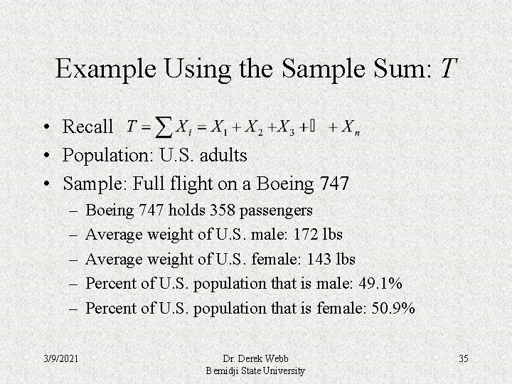 Example Using the Sample Sum: T • Recall • Population: U. S. adults •