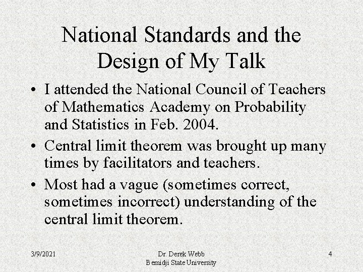 National Standards and the Design of My Talk • I attended the National Council