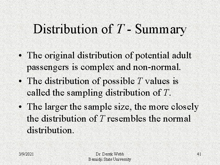 Distribution of T - Summary • The original distribution of potential adult passengers is