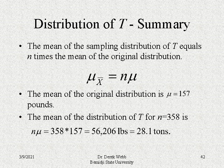 Distribution of T - Summary • The mean of the sampling distribution of T