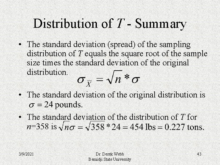 Distribution of T - Summary • The standard deviation (spread) of the sampling distribution