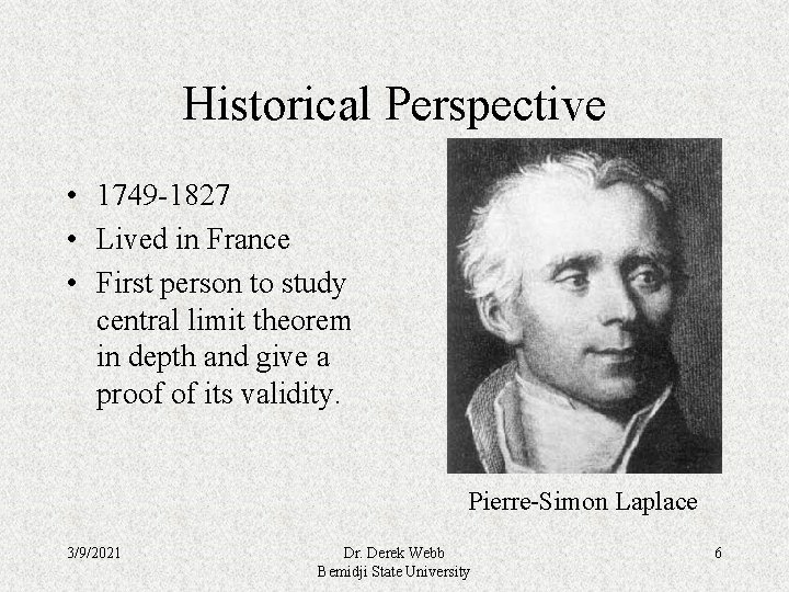Historical Perspective • 1749 -1827 • Lived in France • First person to study