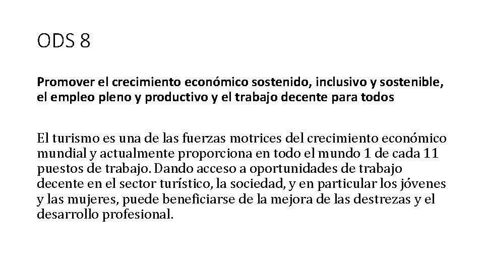 ODS 8 Promover el crecimiento económico sostenido, inclusivo y sostenible, el empleo pleno y