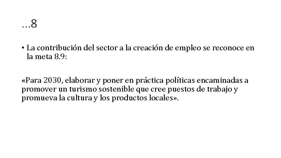 . . . 8 • La contribución del sector a la creación de empleo
