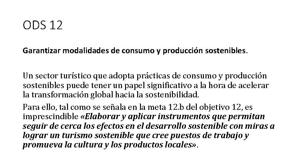 ODS 12 Garantizar modalidades de consumo y producción sostenibles. Un sector turístico que adopta