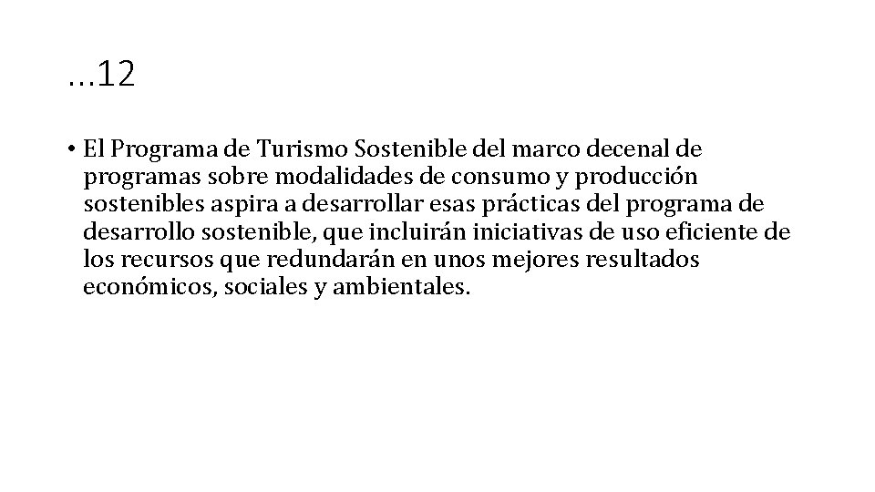 . . . 12 • El Programa de Turismo Sostenible del marco decenal de