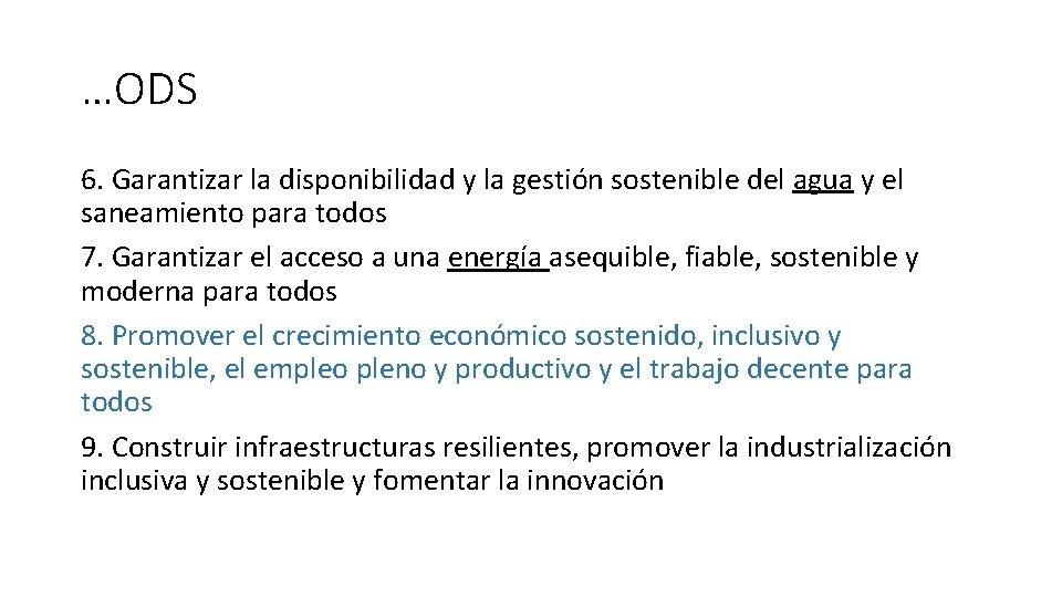 …ODS 6. Garantizar la disponibilidad y la gestión sostenible del agua y el saneamiento