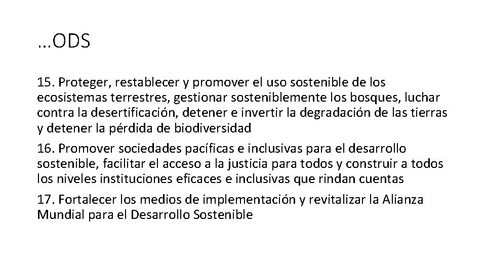 …ODS 15. Proteger, restablecer y promover el uso sostenible de los ecosistemas terrestres, gestionar
