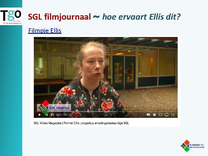 SGL filmjournaal hoe ervaart Ellis dit? Filmpje Ellis