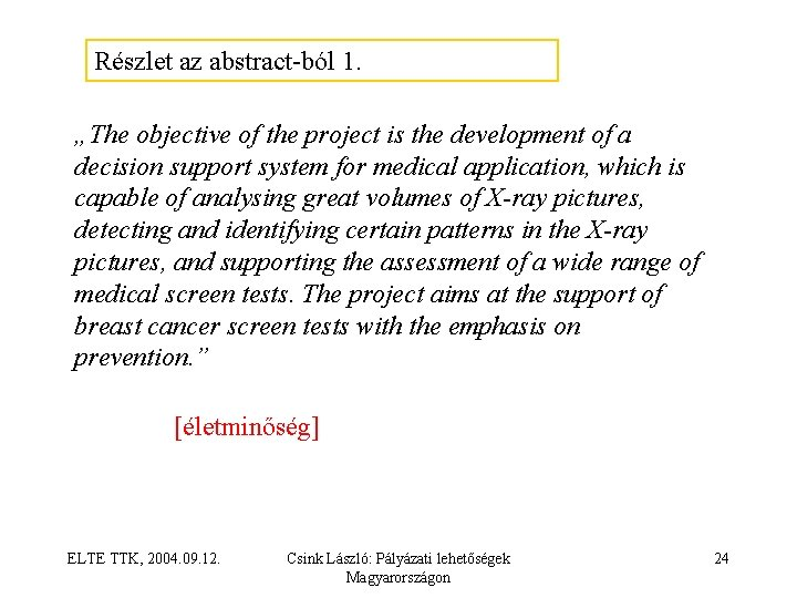 """Részlet az abstract ból 1. """"The objective of the project is the development of"""