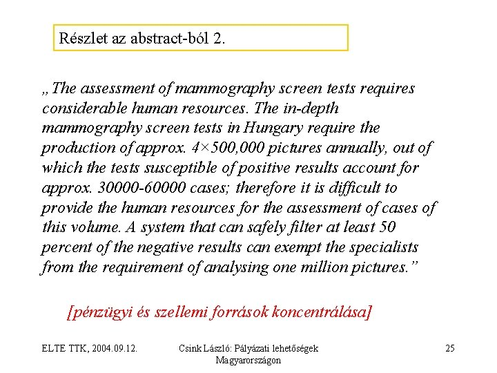 """Részlet az abstract ból 2. """"The assessment of mammography screen tests requires considerable human"""