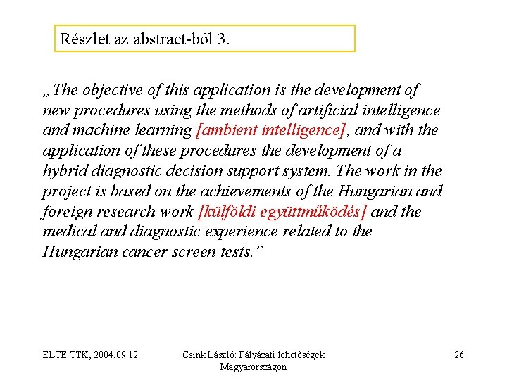 """Részlet az abstract ból 3. """"The objective of this application is the development of"""